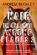 Hair in All the Wrong Places 3 (The Perils of Growing Up Werewolf)