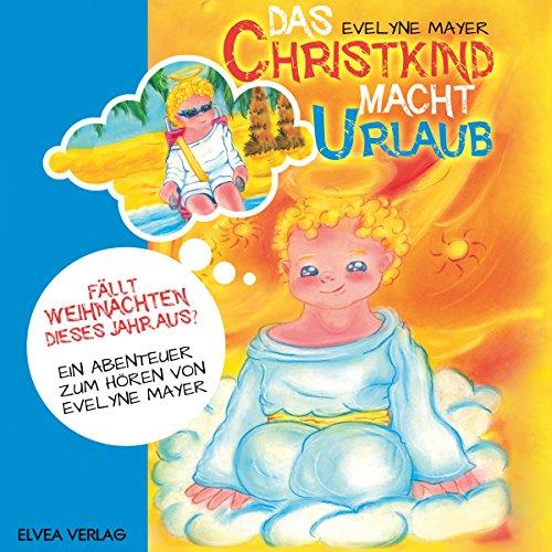 Christkind Bilder Weihnachten.Das Christkind Macht Urlaub Fällt Weihnachten Dieses Jahr Aus