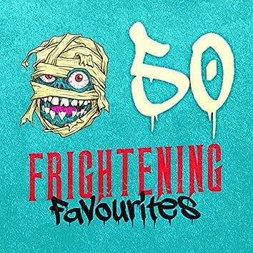 50 Frightening Favourites