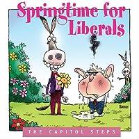 Springtime for Liberals