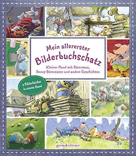 Mein allererster Bilderbuchschatz: Kleiner Hund mit Bärenmut, Benny Bärentatze und andere Geschichten: 4 Bilderbücher in einem Band zum Vorlesen. Mit Ausmalseiten. Für Kinder ab 2 Jahre.