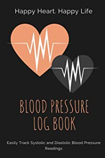 Blood Pressure Log Book: Large Print Daily Blood Pressure Tracking Book for Men and Women - Medical Notebook for Healthier Living - Self Care Logbook ... to Help Monitor and Improve Heart Health