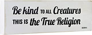 Mojo Blocks Wood Sign with Animal Quote, Be Kind to All Creatures This is The True Religion (12 x 3.6 inch)