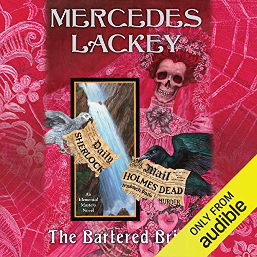 The Bartered Brides     Elemental Masters, Book 13              Written by:                                                                                                                                 Mercedes Lackey                               Narrated by:                                                                                                                                 Gemma Dawson                      Length: 11 hrs and 13 mins     2 ratings     Overall 5.0