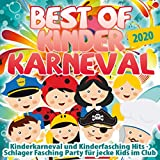 Best of Kinder Karneval 2020 (Kinderkarneval und Kinderfasching Hits - Schlager Fasching Party für jecke Kids im Club) [Explicit]