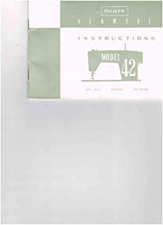 KENMORE MODEL 42 INSTRUCTIONS FOR SEWING MACHINE