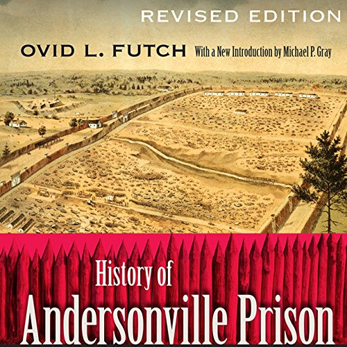 History of Andersonville Prison, Revised Edition audiobook cover art