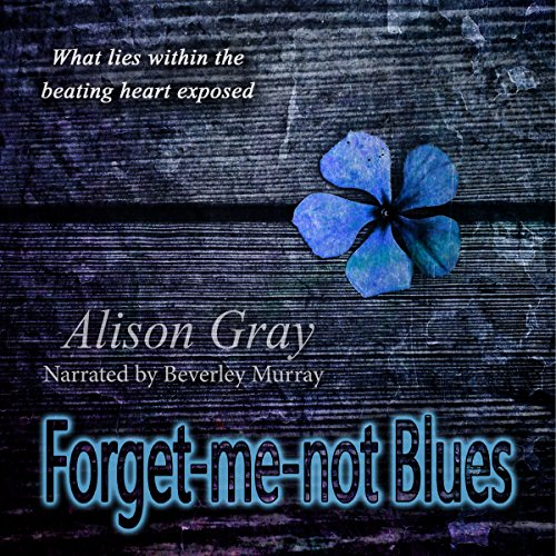 Forget-me-not Blues: What Lies Within the Beating Heart Exposed audiobook cover art