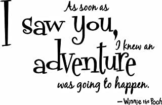 As Soon As I Saw You I Knew An Adventure Was Going To Happen Quote Winnie the Pooh Wall Sticker Decal Decor Childrens Bedrooms Boys Girls 20 x 13 Inches Color: Black