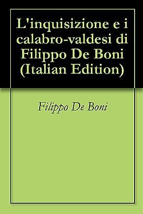 Linquisizione e i calabro-valdesi di Filippo De Boni