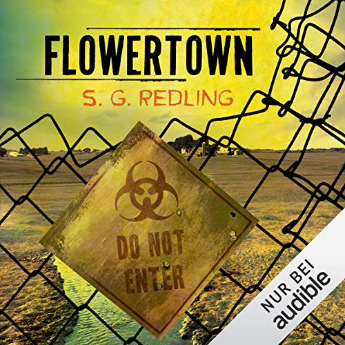 Flowertown     Die Sperrzone              By:                                                                                                                                 S. G. Redling                               Narrated by:                                                                                                                                 Anita Hopt                      Length: 12 hrs and 58 mins     Not rated yet     Overall 0.0