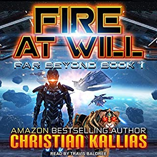 Fire at Will     Far Beyond, Book 1              By:                                                                                                                                 Christian Kallias                               Narrated by:                                                                                                                                 Travis Baldree                      Length: 5 hrs and 43 mins     Not rated yet     Overall 0.0