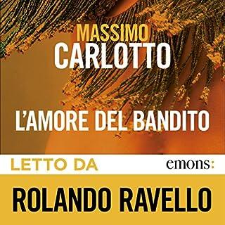 L'amore del bandito                   Di:                                                                                                                                 Massimo Carlotto                               Letto da:                                                                                                                                 Rolando Ravello                      Durata:  4 ore e 2 min     54 recensioni     Totali 4,2
