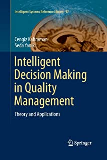 Intelligent Decision Making in Quality Management: Theory and Applications