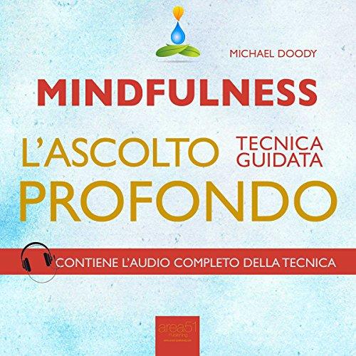 Mindfulness. L'ascolto profondo [Mindfulness. Deep Listening] audiobook cover art