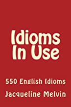 Permalink to Idioms In Use: 550 ENGLISH IDIOMS (English Edition) PDF