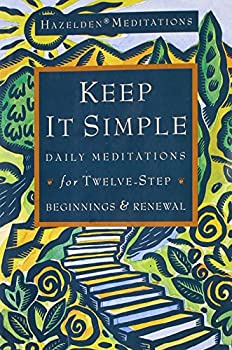 Keep It Simple: Daily Meditations for Twelve-Step Beginnings and Renewal (Hazelden Meditation Series) 006255400X Book Cover