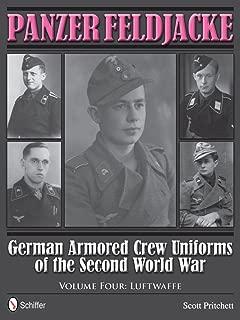 Panzer Feldjacke: German Armored Crew Uniforms of the Second World War • Vol.4: Luftwaffe