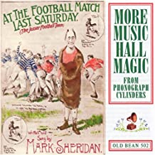 At The Football Match Last Saturday: More Music Hall Magic From Phonograph Cylinders