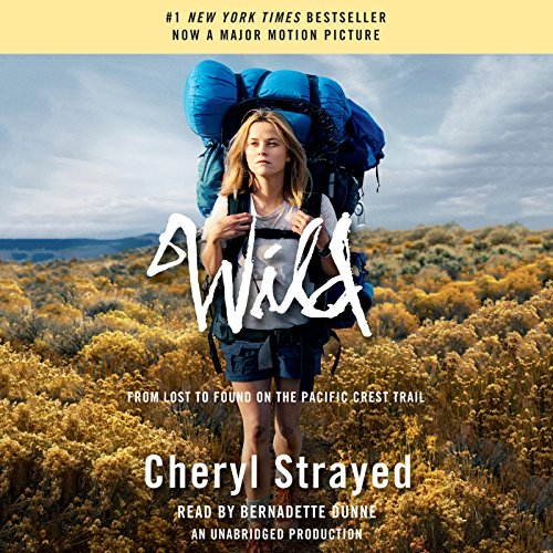 Wild     From Lost to Found on the Pacific Crest Trail              By:                                                                                                                                 Cheryl Strayed                               Narrated by:                                                                                                                                 Bernadette Dunne                      Length: 13 hrs and 2 mins     19,065 ratings     Overall 4.4