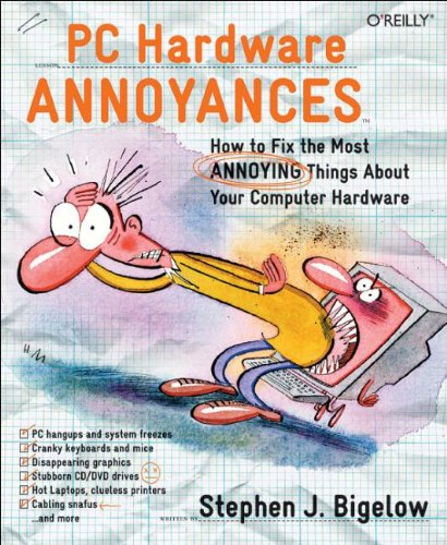 PC Hardware Annoyances: How to F...