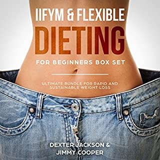 IIFYM & Flexible Dieting for Beginners Box Set: Ultimate Bundle for Rapid and Sustainable Weight Loss cover art