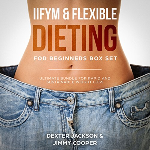 IIFYM & Flexible Dieting for Beginners Box Set: Ultimate Bundle for Rapid and Sustainable Weight Loss audiobook cover art