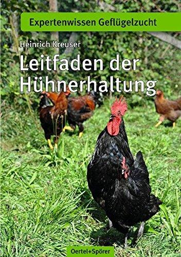 Leitfaden der Hühnerhaltung (Expertenwissen Geflügelzucht)