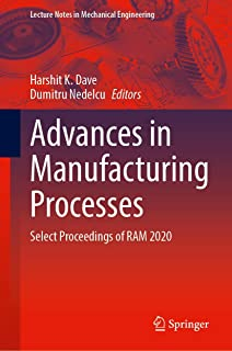 Advances in Manufacturing Processes: Select Proceedings of RAM 2020