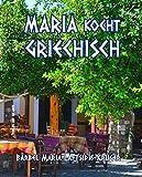 Maria kocht Griechisch: das sechste Koch-Lese-Buch (Koch-Lese-Buchreihe)