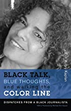Black Talk, Blue Thoughts, and Walking the Color Line (New England Library Of Black Literature)