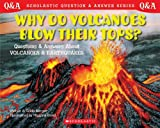 Scholastic Q & A: Why Do Volcanoes Blow Their Tops? (Scholastic Question & Answer)