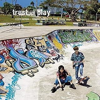 【Amazon.co.jp限定】trust and play【通常盤】(L判ブロマイド付)