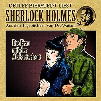 Die Frau mit der Alabasterhaut (Sherlock Holmes: Aus den Tagebüchern von Dr. Watson)