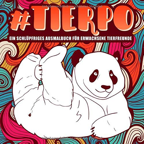 Tierpo : Ein schlüpfriges Ausmalbuch für Erwachsene Tierfreunde