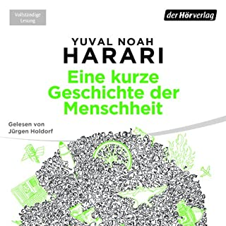 Eine kurze Geschichte der Menschheit                   By:                                                                                                                                 Yuval Noah Harari                               Narrated by:                                                                                                                                 Jürgen Holdorf                      Length: 17 hrs and 2 mins     33 ratings     Overall 4.8