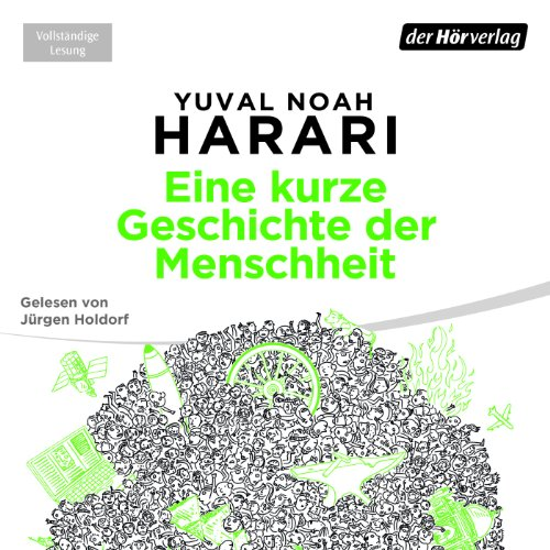 Eine kurze Geschichte der Menschheit                   Written by:                                                                                                                                 Yuval Noah Harari                               Narrated by:                                                                                                                                 Jürgen Holdorf                      Length: 17 hrs and 2 mins     1 rating     Overall 5.0