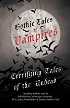 Gothic Tales of Vampires - Terrifying Tales of the Undead