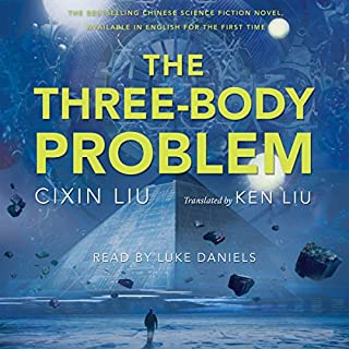 The Three-Body Problem                   Written by:                                                                                                                                 Cixin Liu                               Narrated by:                                                                                                                                 Luke Daniels                      Length: 13 hrs and 26 mins     172 ratings     Overall 4.5