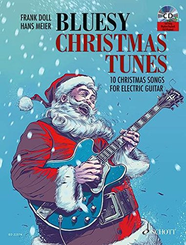 Bluesy Christmas Tunes: 10 Christmas Songs For Electric Guitar. E-Gitarre. Ausgabe mit CD.