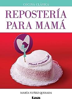 Repostería para Mamá (Spanish Edition)