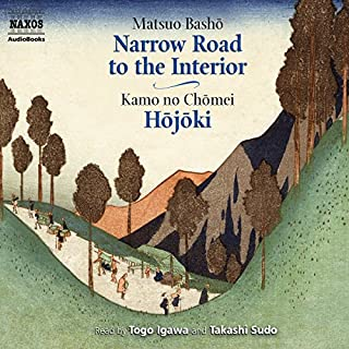 The Narrow Road to the Interior and Hojoki                   By:                                                                                                                                 Matsuo Basho,                                                                                        Kamo no Chomei                               Narrated by:                                                                                                                                 Togo Igawa                      Length: 2 hrs and 5 mins     37 ratings     Overall 4.0