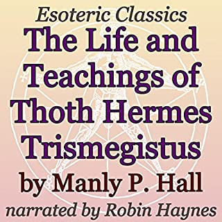 The Life and Teachings of Thoth Hermes Trismegistus cover art