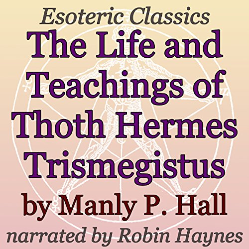 The Life and Teachings of Thoth Hermes Trismegistus Titelbild