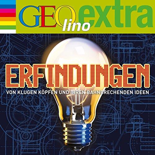 Erfindungen. Von klugen Köpfen und ihren bahnbrechenden Ideen (GEOlino extra Hör-Bibliothek) Titelbild