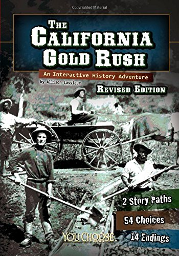 Compare Textbook Prices for The California Gold Rush: An Interactive History Adventure You Choose: History Revised ed. Edition ISBN 9781515742548 by Raum, Elizabeth