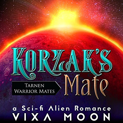Korzak's Mate     Tarnen Warrior Mates, Book 1              By:                                                                                                                                 Vixa Moon                               Narrated by:                                                                                                                                 April Simensen                      Length: 4 hrs and 25 mins     2 ratings     Overall 1.5