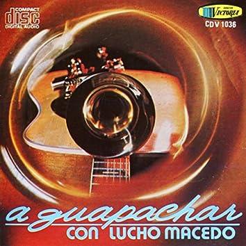 A Guapachar Con Lucho Macedo