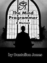 The Mind Programmer - A Memior