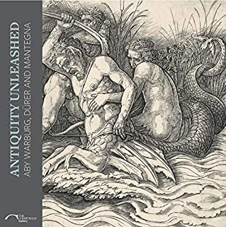 Antiquity Unleashed: Aby Warburg, Durer and Mantegna (The Courtauld Gallery)